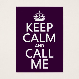 Keep Calm and Call Me (any color) Business Card