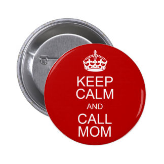 Keep Calm and Call Mom 6 Cm Round Badge