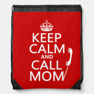 Keep Calm and Call Mom - all colours Drawstring Bag