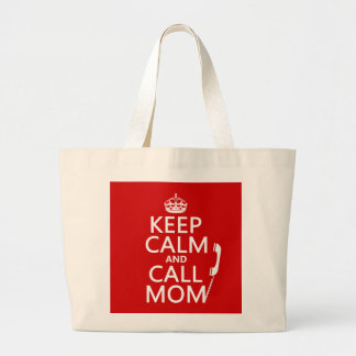 Keep Calm and Call Mom - all colours Jumbo Tote Bag