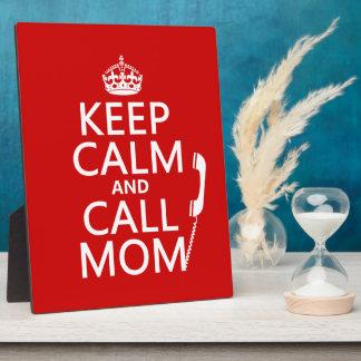 Keep Calm and Call Mom - all colours Plaque