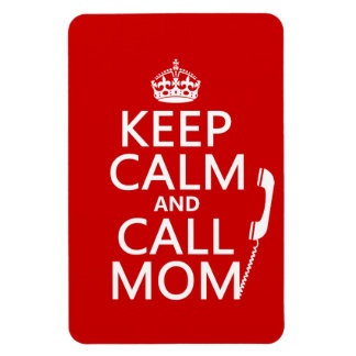 Keep Calm and Call Mom - all colours Rectangular Photo Magnet
