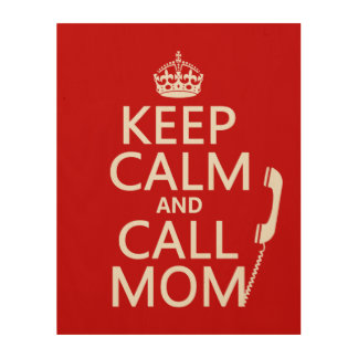 Keep Calm and Call Mom - all colours Wood Wall Decor