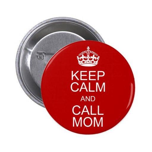 Keep Calm and Call Mom Button