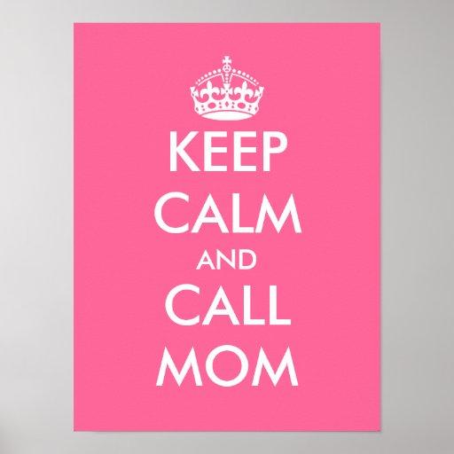 Keep calm and call mom   Customizable poster