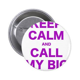 Keep Calm and Call my Big Pin