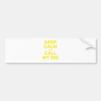 Keep Calm and Call my Big Car Bumper Sticker