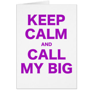 Keep Calm and Call my Big Greeting Cards