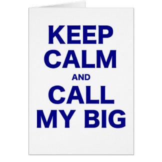 Keep Calm and Call my Big Cards
