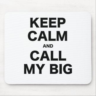 Keep Calm and Call my Big Mousepads