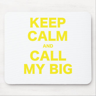 Keep Calm and Call my Big Mousepad