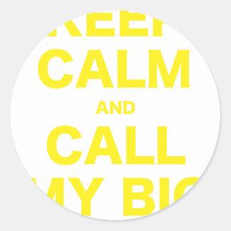 Keep Calm and Call my Big Round Sticker