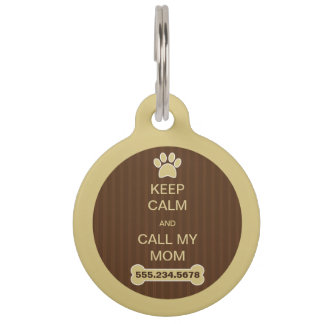 Keep Calm and Call My Mom Large Round ID Dog Tag Pet Tags