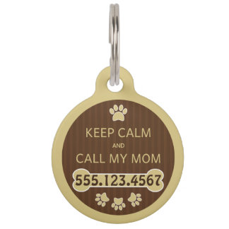 Keep Calm and Call My Mom Round Large ID Dog Tag Pet Name Tag