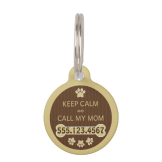 Keep Calm and Call My Mom Round Small ID Dog Tag Pet Name Tags