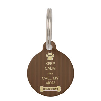 Keep Calm and Call My Mom Round Small ID Dog Tags