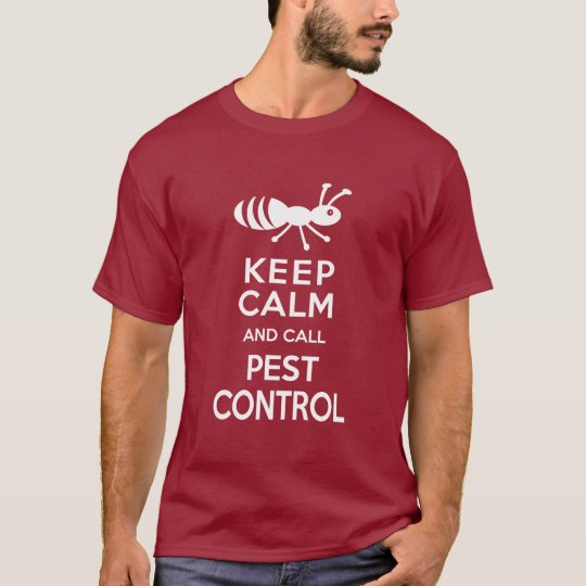 Keep Calm and call Pest Control Funny Exterminator