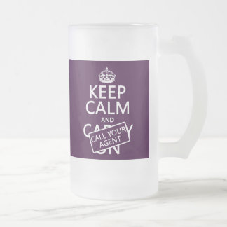 Keep Calm and Call Your Agent (any color) Frosted Glass Beer Mug