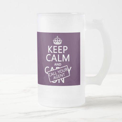 Keep Calm and Call Your Agent (any color) Mug