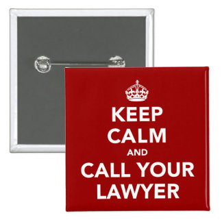 Keep Calm and Call Your Lawyer 15 Cm Square Badge