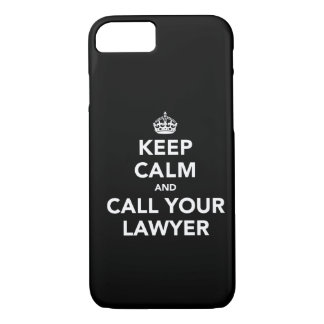 Keep Calm and Call Your Lawyer iPhone 7 Case