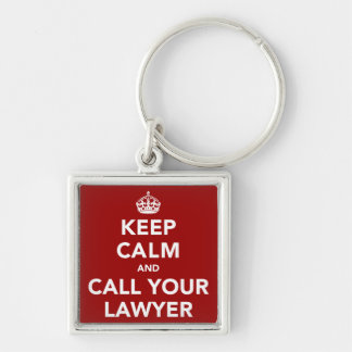Keep Calm and Call Your Lawyer Key Ring