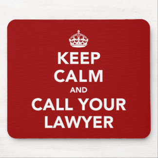 Keep Calm and Call Your Lawyer Mouse Mat