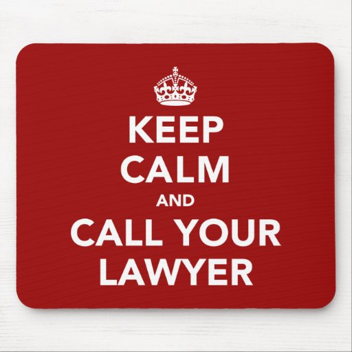Keep Calm and Call Your Lawyer Mousepads