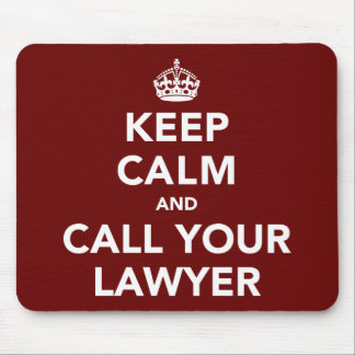 Keep Calm and Call Your Lawyer Mouse Pad