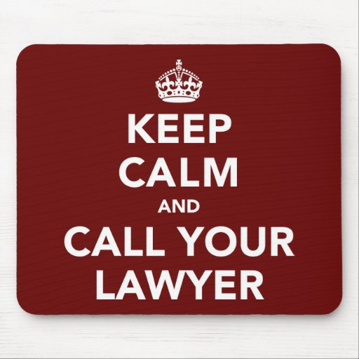 Keep Calm and Call Your Lawyer Mouse Pads