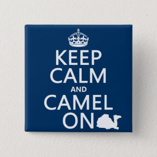 Keep Calm and Camel On (all colors) 15 Cm Square Badge