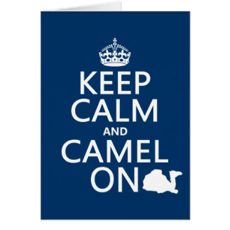Keep Calm and Camel On (all colors) Card