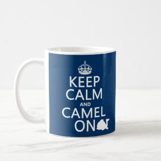 Keep Calm and Camel On (all colors) Coffee Mug