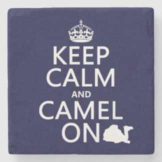 Keep Calm and Camel On (all colors) Stone Coaster