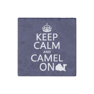 Keep Calm and Camel On (all colors) Stone Magnet