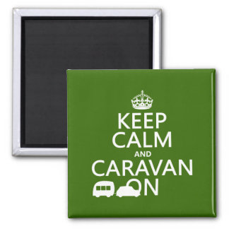 Keep Calm and Caravan On (customizable colors) Magnet
