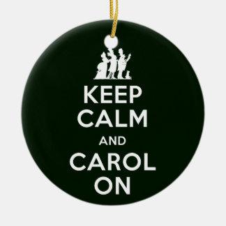 Keep Calm and Carol On Christmas Ornament