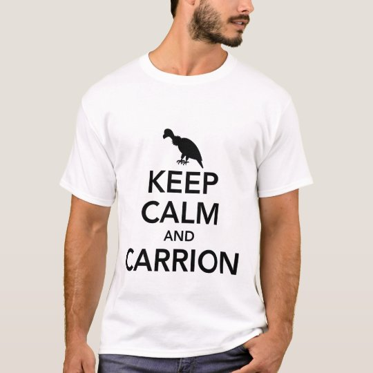 Keep Calm and Carrion Men's Tee, Black T-Shirt