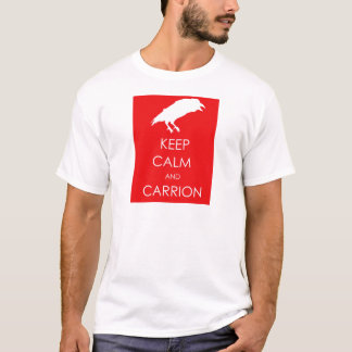 KEEP CALM AND CARRION T-Shirt