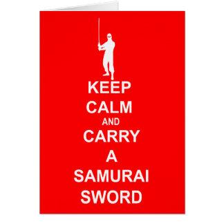 Keep calm and carry a samurai sword card