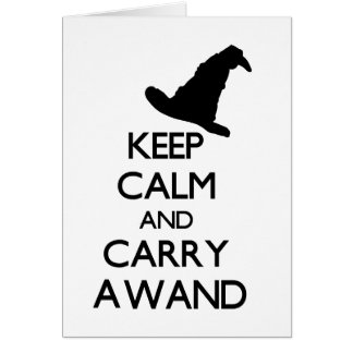KEEP CALM AND CARRY A WAND GREETING CARD