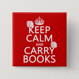 Keep Calm and Carry Books (in any color) 15 Cm Square Badge