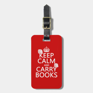 Keep Calm and Carry Books (in any color) Luggage Tag