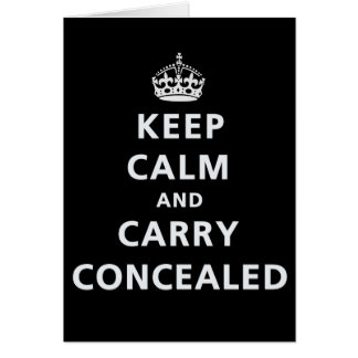 Keep Calm and Carry Concealed Greeting Card