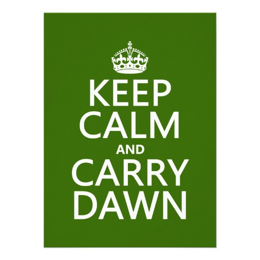 Keep Calm and Carry Dawn (any color) Announcement