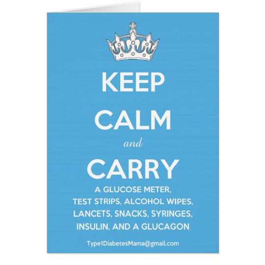 Keep Calm and Carry...(List of Diabetes Supplies!) Card