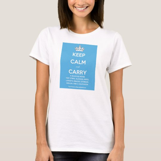 Keep Calm and Carry(List of Diabetes Supplies!) T-Shirt