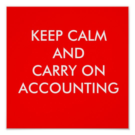 KEEP CALM ! AND CARRY ON ACCOUNTING POSTER