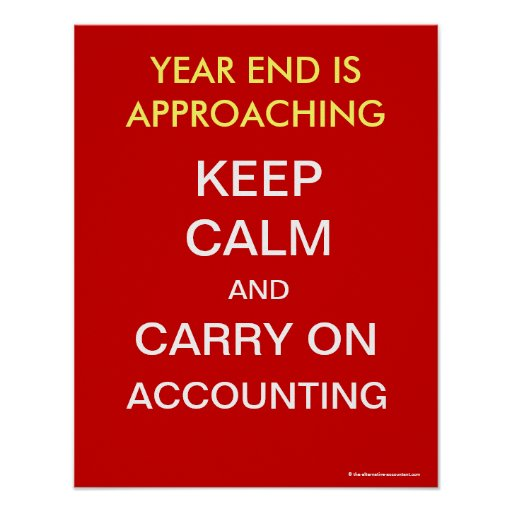 Keep Calm and Carry On Accounting Year End Poster