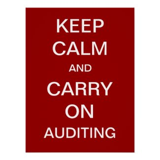 Keep Calm and Carry On Auditing Auditor Poster